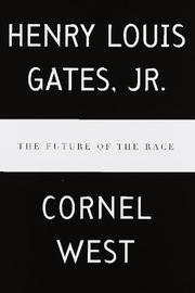 THE FUTURE OF THE RACE by Henry Louis Gates Jr.