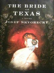THE BRIDE OF TEXAS by Josef Škvorecký