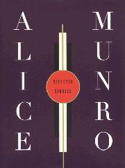 SELECTED STORIES by Alice Munro