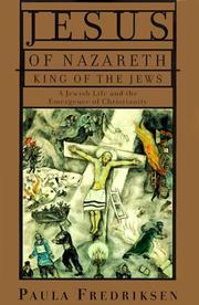 JESUS OF NAZARETH, KING OF THE JEWS by Paula Fredriksen