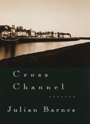 CROSS CHANNEL by Julian Barnes