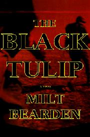 THE BLACK TULIP by Milt Bearden