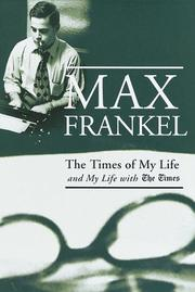 THE TIMES OF MY LIFE by Max Frankel