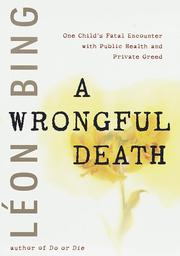 A WRONGFUL DEATH by Leon Bing