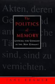 THE POLITICS OF MEMORY by Jane Kramer