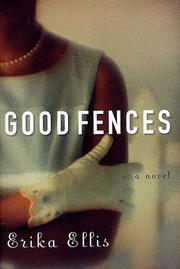 GOOD FENCES by Erika Ellis