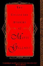 THE COLLECTED STORIES OF MAVIS GALLANT by Mavis Gallant