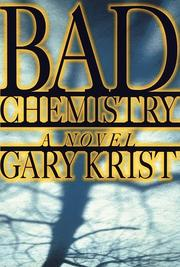 BAD CHEMISTRY by Gary Krist