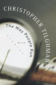 THE WAY PEOPLE RUN by Christopher Tilghman
