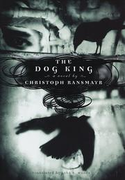 THE DOG KING by Christoph Ransmayr