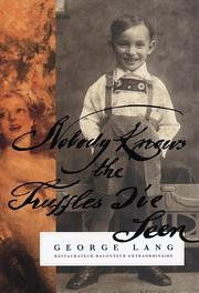 NOBODY KNOWS THE TRUFFLES I'VE SEEN by George Lang