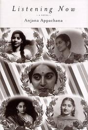 LISTENING NOW by Anjana Appachana