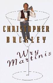 WRY MARTINIS by Christopher Buckley