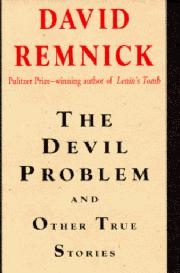 THE DEVIL PROBLEM by David Remnick