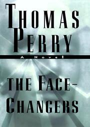 THE FACE-CHANGERS by Thomas Perry