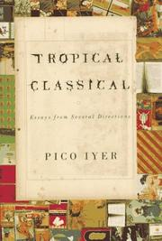 TROPICAL CLASSICAL by Pico Iyer