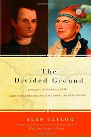 THE DIVIDED GROUND by Alan Taylor