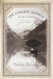 THE LONGEST SILENCE by Thomas McGuane