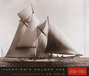 """""""YACHTING'S GOLDEN AGE, 1880-1905"""" by Ed--Ed. Holm"""