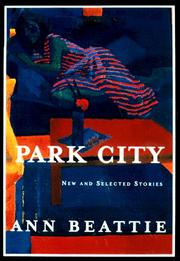 PARK CITY by Ann Beattie