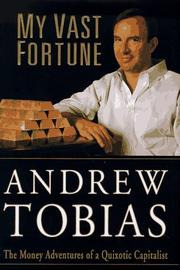 MY VAST FORTUNE by Andrew Tobias