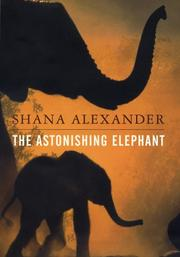 THE ASTONISHING ELEPHANT by Shana Alexander