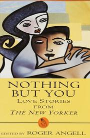 NOTHING BUT YOU by Roger Angell