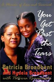YOU GET PAST THE TEARS by Patricia Broadbent