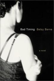 BAD TIMING by Betsy Berne