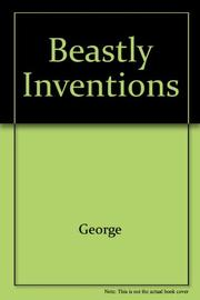 BEASTLY INVENTIONS by Jean Craighead George
