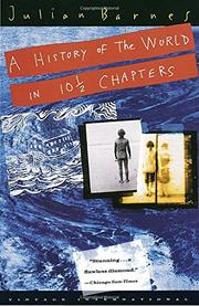 A HISTORY OF THE WORLD IN 10 1/2 CHAPTERS by Julian Barnes