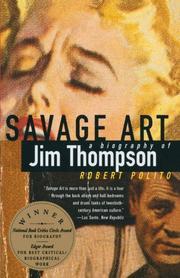 SAVAGE ART: A Biography of Jim Thompson by Robert Polito