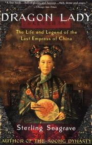 DRAGON LADY: The Life and Legend of the Last Empress of China by Sterling Seagrave