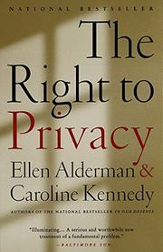 THE RIGHT TO PRIVACY by Ellen & Caroline Kennedy Alderman