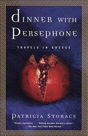 DINNER WITH PERSEPHONE: Travels in Greece by Patricia Storace