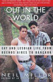OUT IN THE WORLD: Gay and Lesbian Life from Buenos Aires to Bangkok by Neil Miller