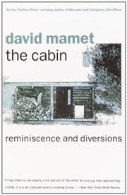 THE CABIN: Reminiscence and Diversions by David Mamet