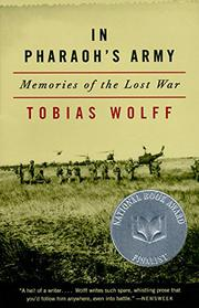 IN PHARAOH'S ARMY: Memories of the Lost War by Tobias Wolff