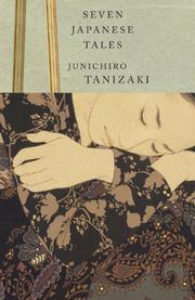 SEVEN JAPANESE TALES by Junichiro Tanizaki