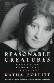 REASONABLE CREATURES: Essays on Women and Feminism by Katha Pollitt