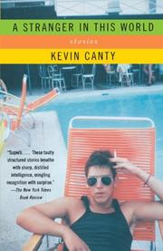 A STRANGER IN THIS WORLD: Stories by Kevin Canty