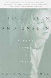 THINGS SEEN AND UNSEEN: A Year Lived in Faith by Nora Gallagher