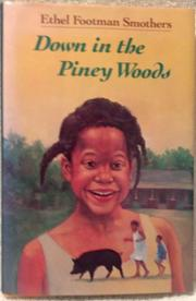DOWN IN THE PINEY WOODS by Ethel Footman Smothers