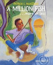 A MILLION FISH...MORE OR LESS by Patricia C. McKissack