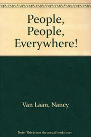 PEOPLE, PEOPLE, EVERYWHERE! by Nancy van Laan