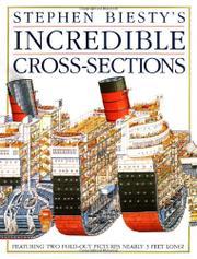 STEPHEN BIESTY'S INCREDIBLE CROSS-SECTIONS by Richard Platt