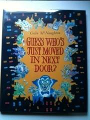 GUESS WHO'S JUST MOVED IN NEXT DOOR? by Colin McNaughton