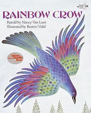 RAINBOW CROW: A Lenape Tale by Nancy--Adapt. Van Laan