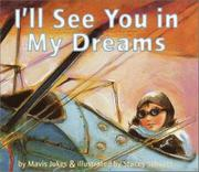 I'LL SEE YOU IN MY DREAMS by Mavis Jukes