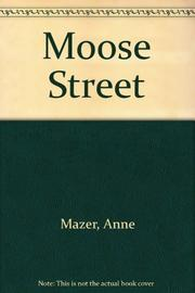 MOOSE STREET by Anne Mazer